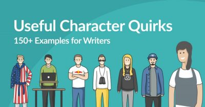 150+ Useful Character Quirks (Plus a Few Clichés to Avoid)