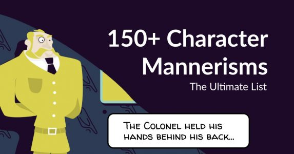 Defining Your Characters: 150+ Character Mannerisms by Reedsy Blog