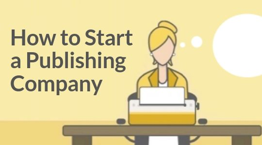 How to Start a Publishing Company in 2019