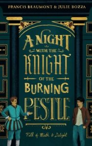 A Night with Knight of the Burning Pestle by Frances Beaumont and Julie Bozza Book Cover Design