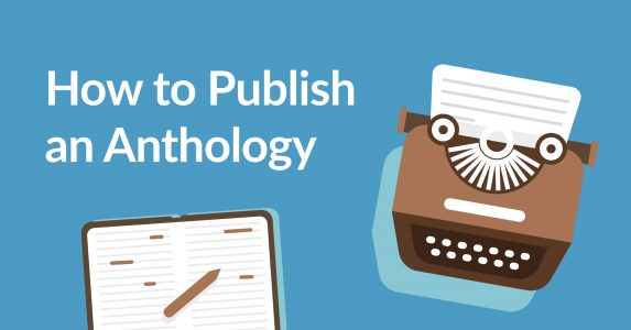 Steps for Putting Together a Great Anthology