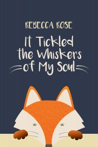 It Tickled the Whiskers of My Soul by Rebecca Rose Book Cover Design