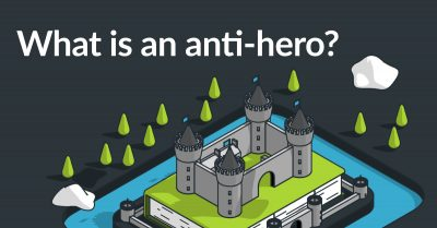 What is an anti-hero?