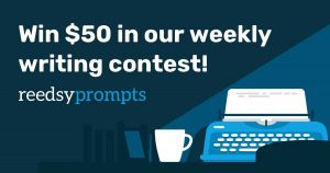 win $50 in Reedsy writing prompts contest each week