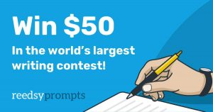 win $50 in our reedsy prompts contest each week