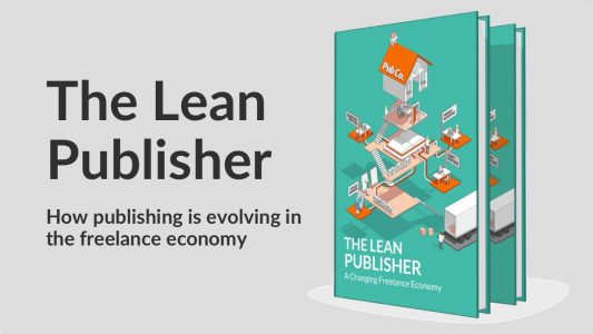 The Lean Publisher - how publishing is evolving in the freelance economy